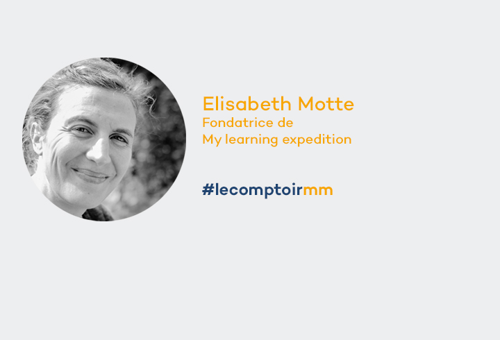 Elisabeth Motte, Fondatrice de My learning expedition